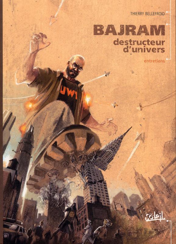 Bajram, destructeur d'univers, bd chez Soleil de Bellefroid, Bajram