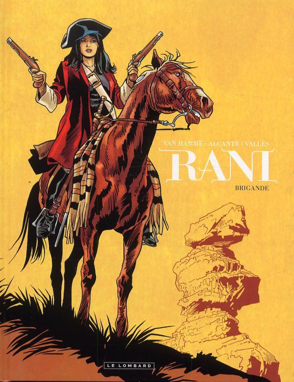 Rani T2 : Brigande (0), bd chez Le Lombard de Van Hamme, Alcante, Vallès, Favrelle
