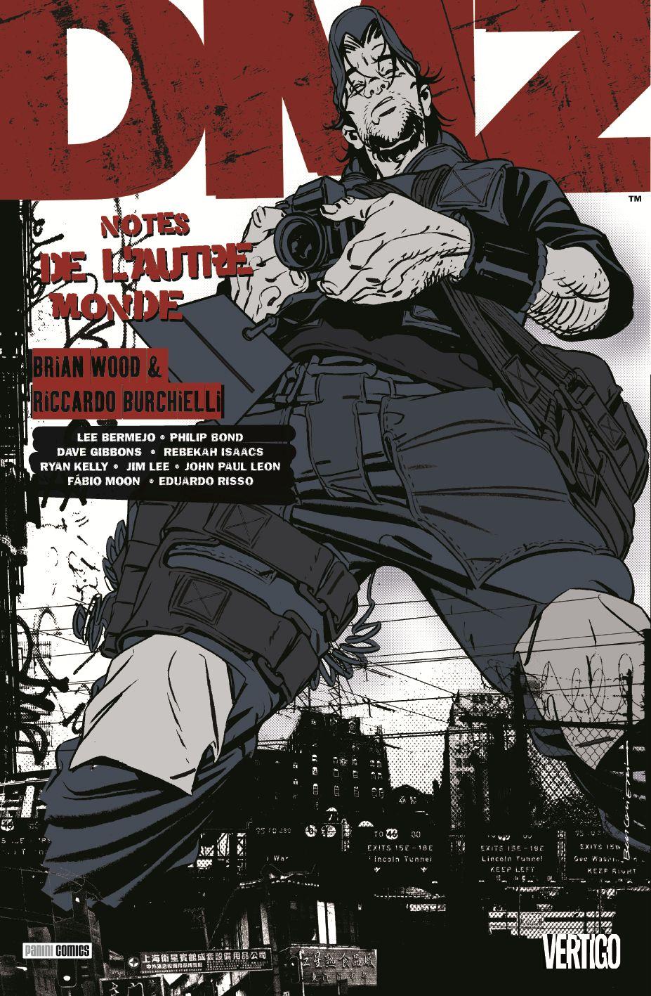 DMZ – Edition Panini, T8 : Notes de l'autre monde (0), comics chez Panini Comics de Wood, Lee, Bond, Gibbons, Kelly, Bermejo, Burchielli, Moon, Leon, Risso, Isaaks, Cox