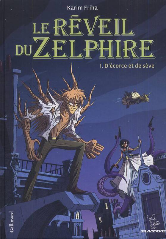 Le réveil du Zelphire T1 : Décorce et de sève (0), bd chez Gallimard de Friha