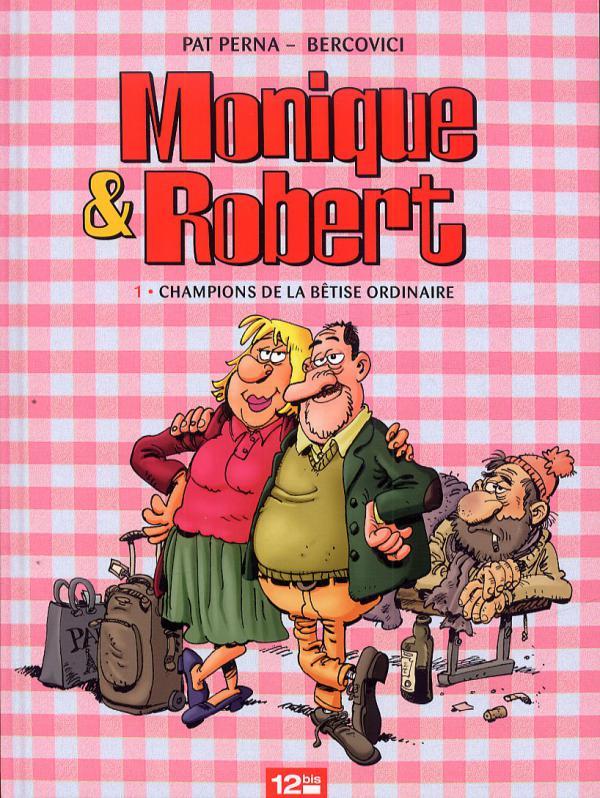 Monique et Robert T1 : Champions de la bêtise ordinaire (0), bd chez 12 bis de Perna, Bercovici, Agnès