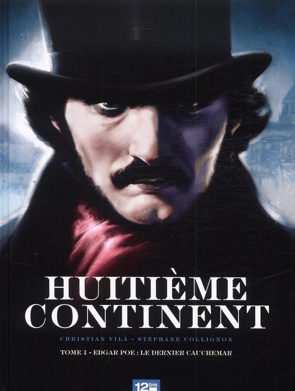 Huitième continent T1 : Le cauchemar d'Edgar Allan Poe (0), bd chez 12 bis de Vila, Collignon, Boubette