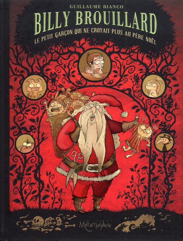 Billy Brouillard T2 : Le petit garçon qui ne croyait plus au Père Noël (0), bd chez Soleil de Bianco