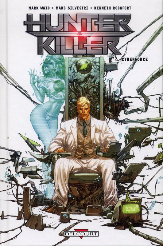 Hunter Killer T4 : Cyberforce (0), comics chez Delcourt de Waid, Rocafort