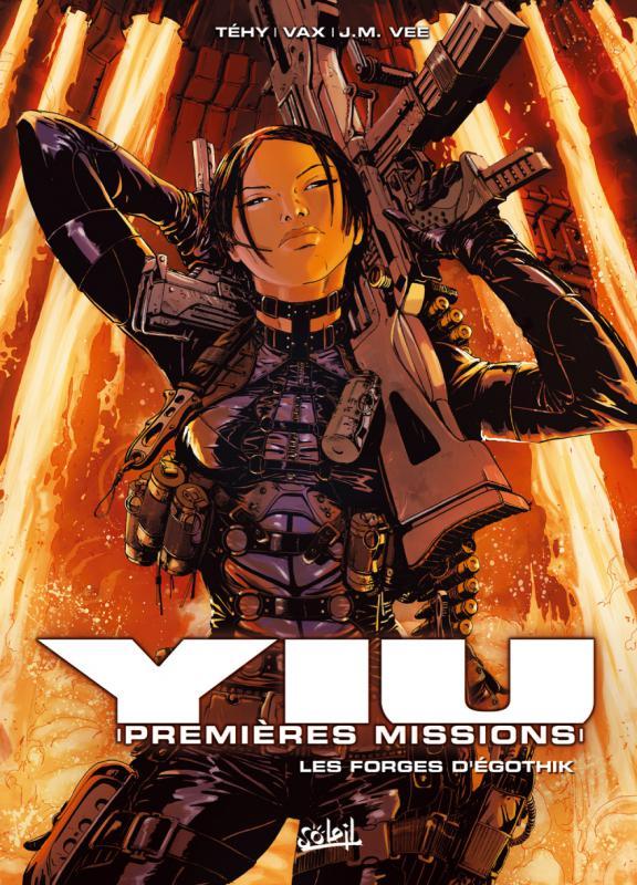 Yiu, premières missions T7 : Les Forges d'Egothyk (0), bd chez Soleil de Tehy, Vax, Mysday