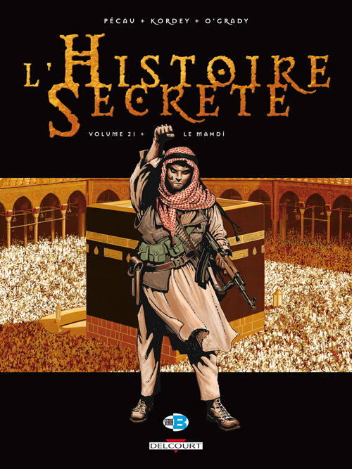 L'histoire secrète T21 : Le mahdi (0), bd chez Delcourt de Pécau, Kordey, O'Grady, Manchu