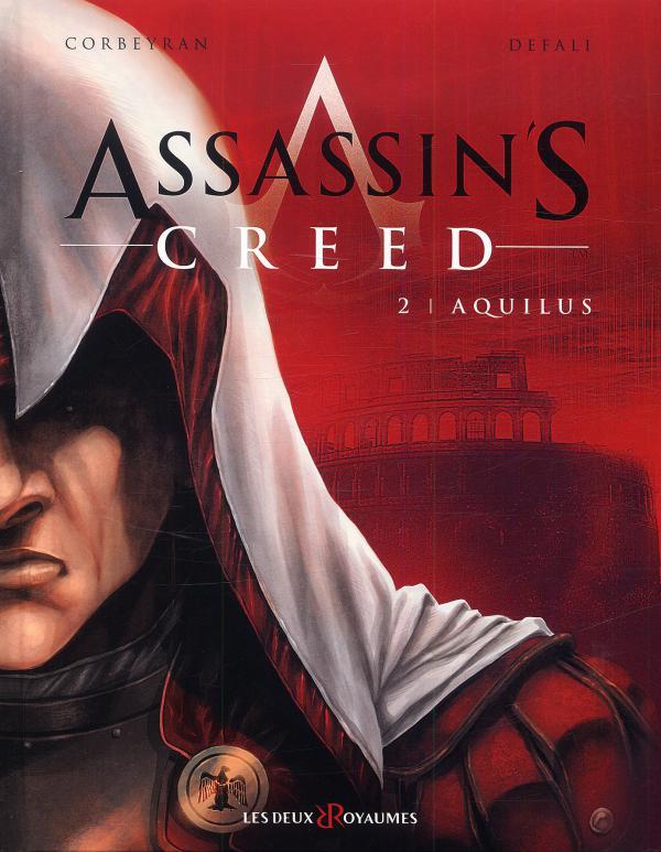 Assassin's creed T2 : Aquilus (0), bd chez Les deux royaumes de Corbeyran, Defali, Sentenac