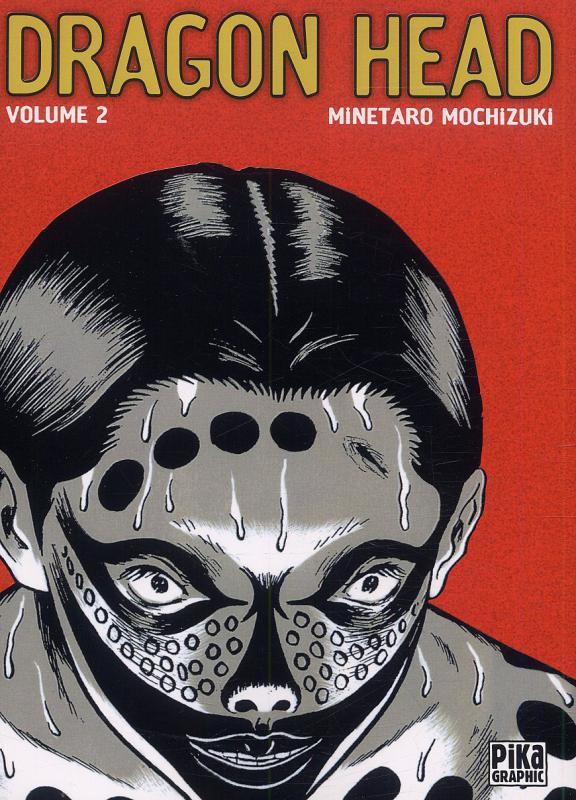Dragon Head – Edition simple, T2, manga chez Pika de Mochizuki