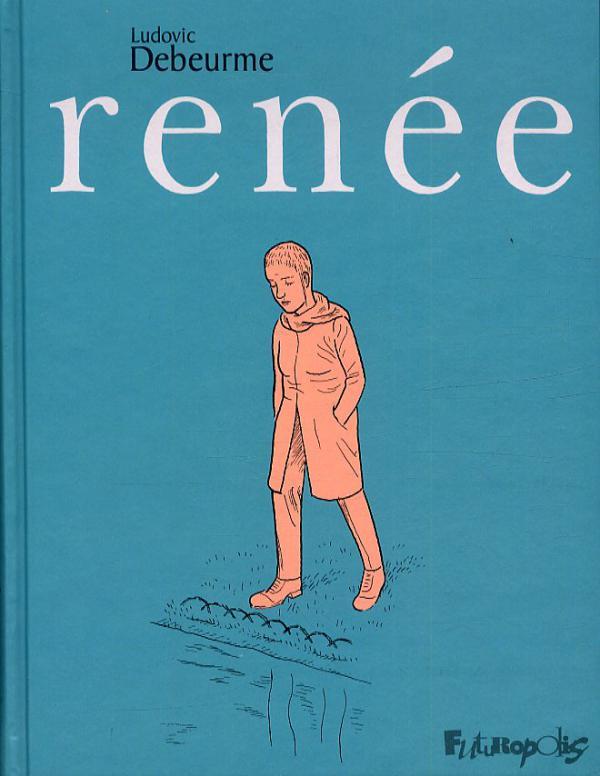 Renée, bd chez Futuropolis de Debeurne