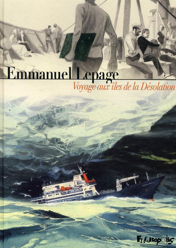 Voyage aux îles de la désolation, bd chez Futuropolis de Lepage