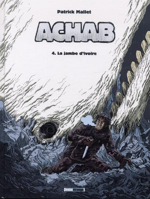 Achab T4 : La jambe d'ivoire (0), bd chez Treize étrange de Mallet