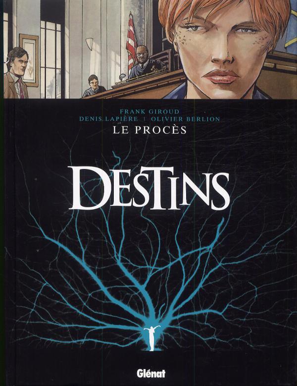 Destins T9 : Le procès (0), bd chez Glénat de Lapière, Giroud, Berlion, Favrelle