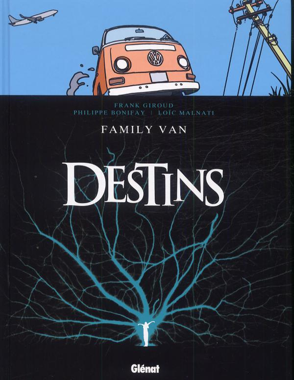 Destins T8 : Family van (0), bd chez Glénat de Bonifay, Giroud, Malnati