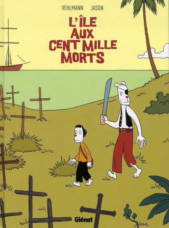 L'Ile aux 100 000 Morts, bd chez Glénat de Vehlmann, Jason, Hubert