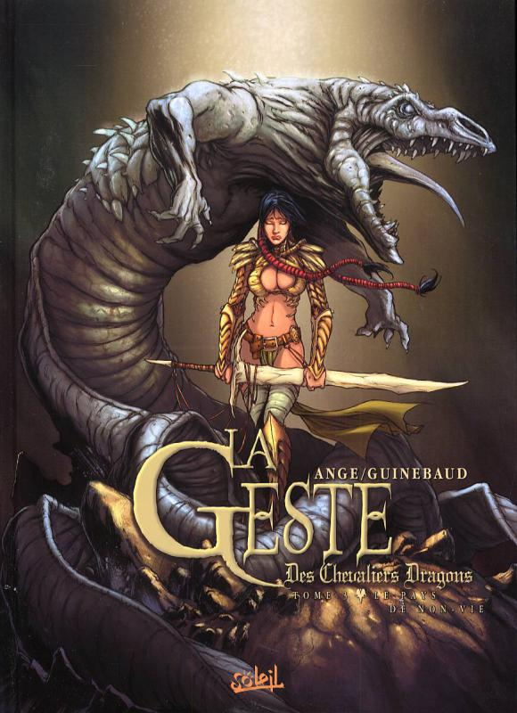 La geste des Chevaliers Dragons T3 : Le Pays de non-vie (0), bd chez Soleil de Ange, Guinebaud, Paitreau