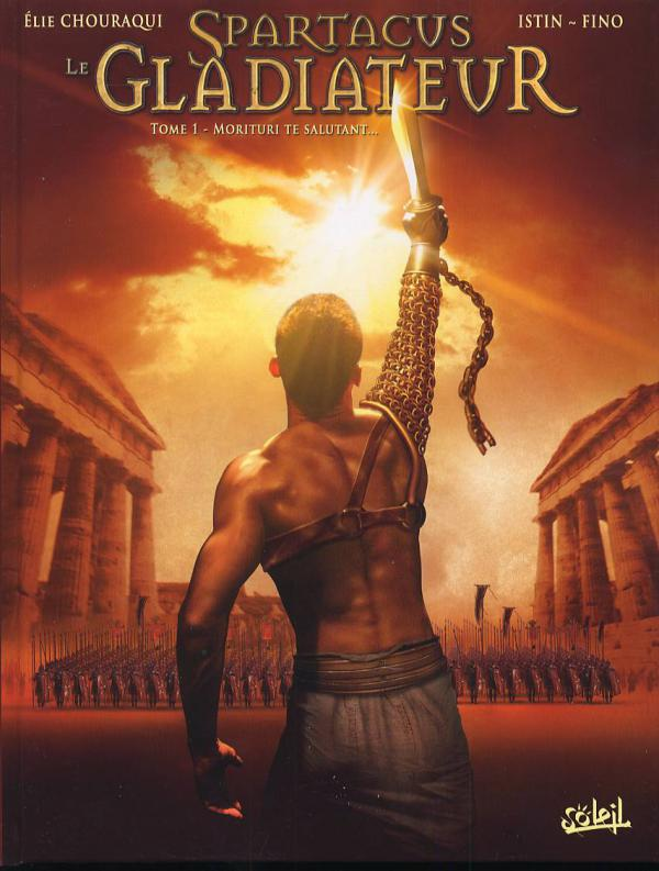 Spartacus le gladiateur T1 : Morituri te salutant... (0), bd chez Soleil de Istin, Fino, Tatti
