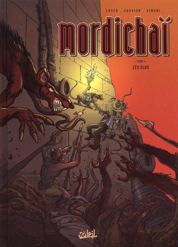 Mordichaï T1 : Les élus (0), bd chez Soleil de Loyer, Sauvion