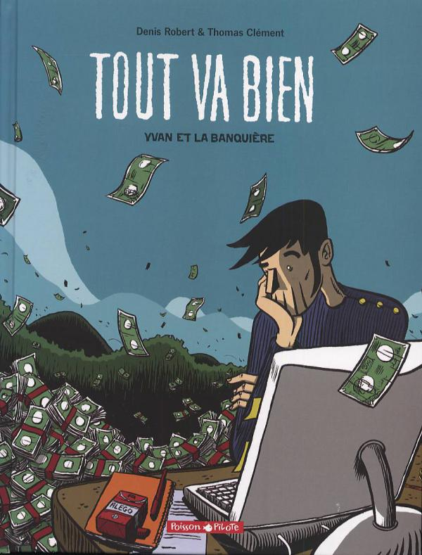 Tout va bien T1 : Yvan et la banquière (0), bd chez Dargaud de Robert, Clément