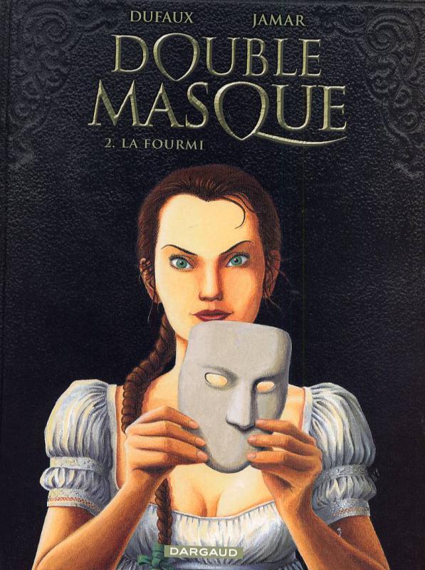 Double masque T2 : La fourmi (0), bd chez Dargaud de Dufaux, Jamar, Denoulet
