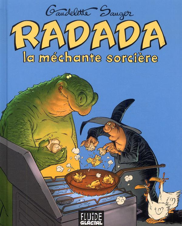 Radada la méchante sorcière, bd chez Fluide Glacial de Gaudelette, Sauger