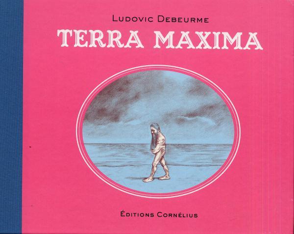 Terra maxima, bd chez Cornelius de Debeurne