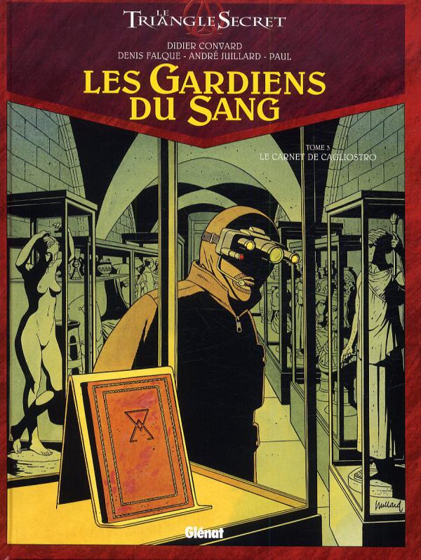 Les gardiens du sang T3 : Le carnet de Cagliostro (0), bd chez Glénat de Convard, Juillard, Falque, Paul