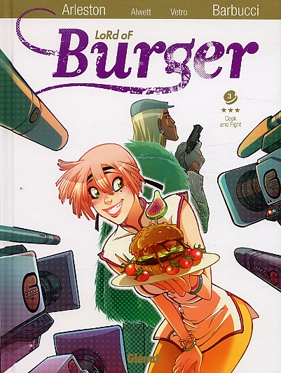 Lord of burger T3 : Cook and fight (0), bd chez Glénat de Alwett, Arleston, Barbucci, Nephyla