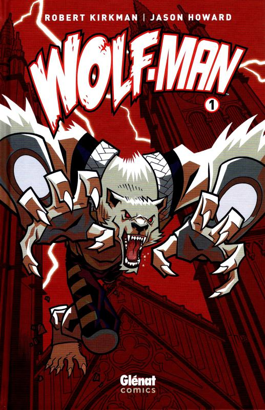 Wolf-Man T1, comics chez Glénat de Kirkman, Howard