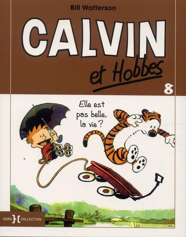 Calvin et Hobbes – Petit format, T8 : Elle est pas belle, la vie ? (0), comics chez Hors Collection de Watterson