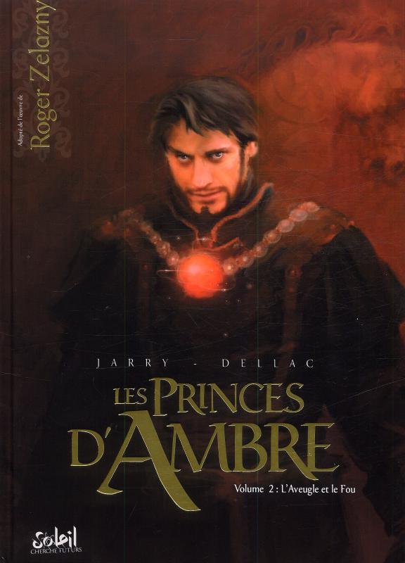 Les princes d'ambre T2 : L'aveugle et le fou (0), bd chez Soleil de Jarry, Dellac, Perusse-bell, Varanda