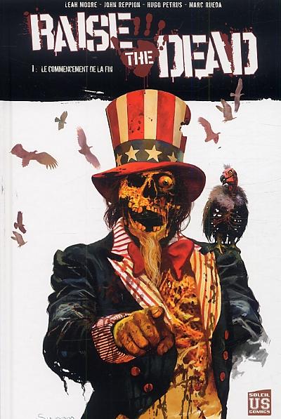 Raise the dead T1 : Le commencement de la fin (0), comics chez Soleil de Moore, Reppion, Petrus, Rueda, Nunes, Suydam