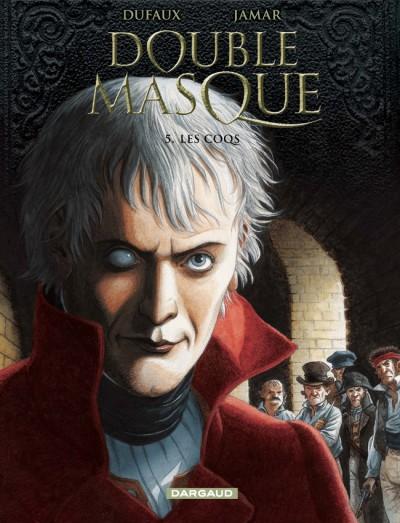 Double masque T5 : Les coqs (0), bd chez Dargaud de Dufaux, Jamar