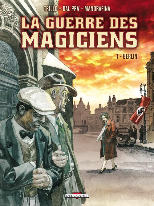 La Guerre des magiciens T1 : Berlin (0), bd chez Delcourt de Dal pra', Trillo, Mandrafina