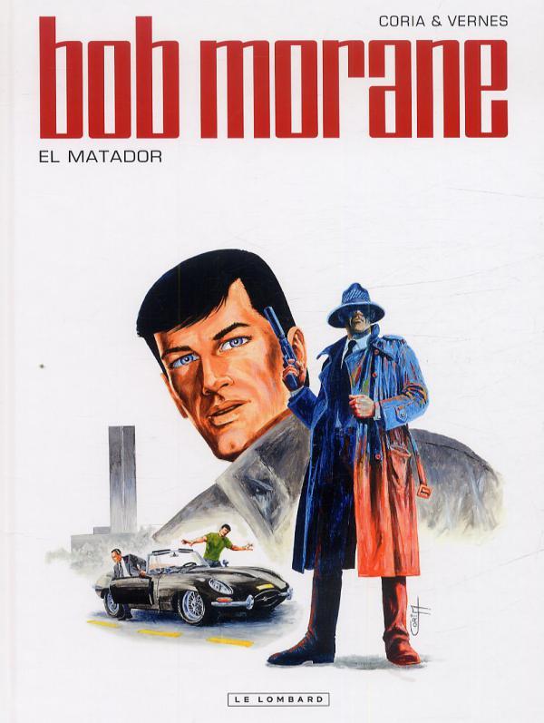 Bob Morane T47 : El Matador (0), bd chez Le Lombard de Vernes, Coria