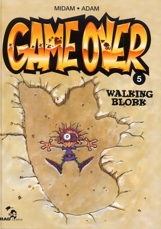 Game Over T5 : Walking blork (0), bd chez Mad Fabrik de Midam, Adam, Angèle