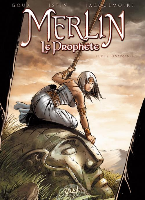 Merlin le prophète T2 : Renaissance (0), bd chez Soleil de Istin, Goux, Jacquemoire