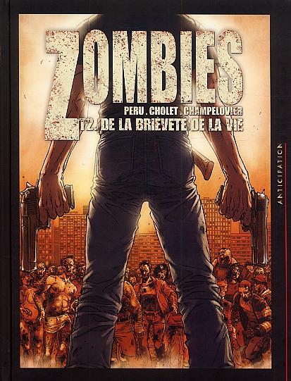 Zombies – cycle 1, T2 : De la brièveté de la vie (0), bd chez Soleil de Peru, Cholet, Champelovier