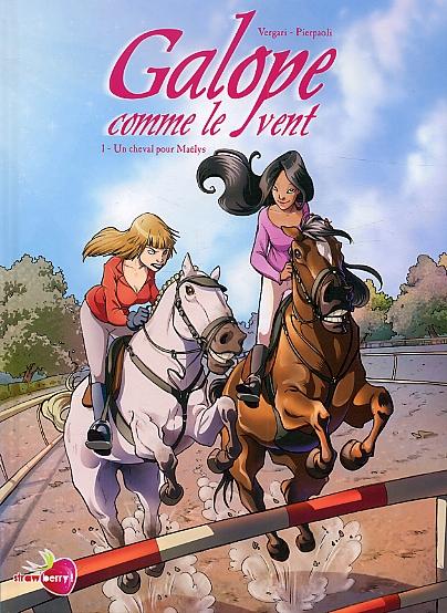 Galope comme le vent T1 : Un cheval pour Maëlys (0), bd chez Soleil de Vergari, Pierpaoli, Formaggio, Studio yellowhale