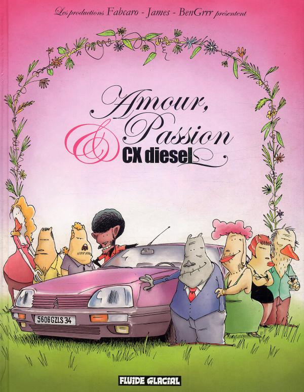 Amour, passion et CX Diesel T1, bd chez Fluide Glacial de Fabcaro, James, BenGrrr