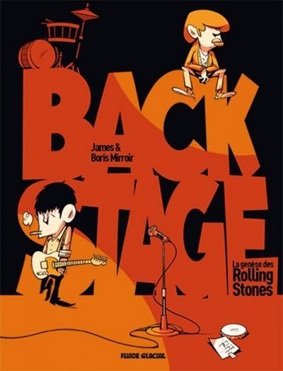Backstage : La genèse des Rolling Stones (0), bd chez Fluide Glacial de James, BenGrrr
