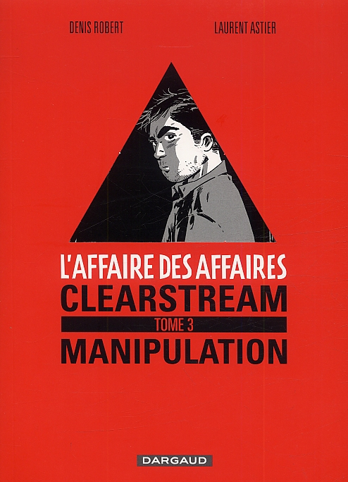 L'affaire des affaires T3 : Manipulation (0), bd chez Dargaud de Robert, Astier