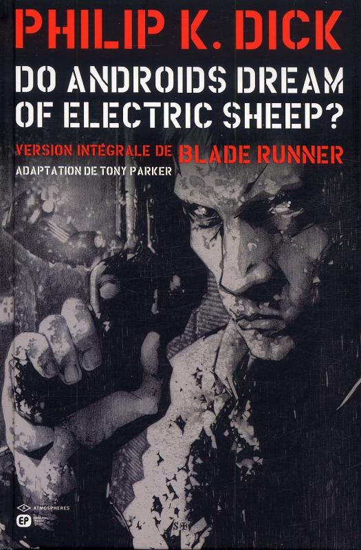 Do Androïds Dream of Electric Sheep ? T1, comics chez Emmanuel Proust Editions de K.Dick, Parker, Blond