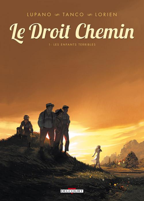 Le Droit chemin T1 : Les enfants terribles (0), bd chez Delcourt de Lupano, Tanco, Lorien