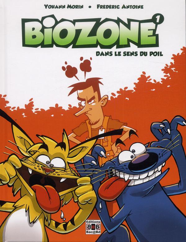 Biozone T1 : Dans le sens du poil (0), bd chez Bac@BD de Morin, Antoine, Morin, Bachelard, Bouchard