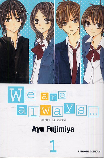 We are always... T1, manga chez Tonkam de Fujimiya