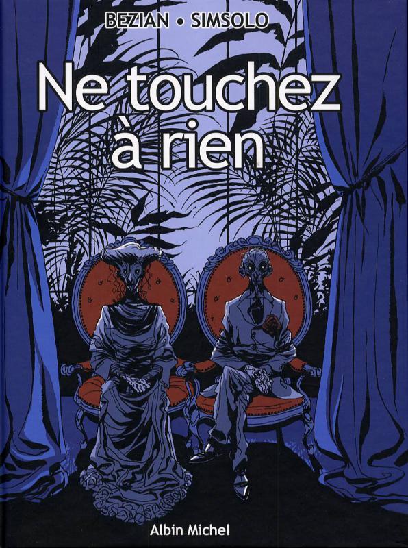Ne touchez à rien, bd chez Albin Michel de Simsolo, Bézian