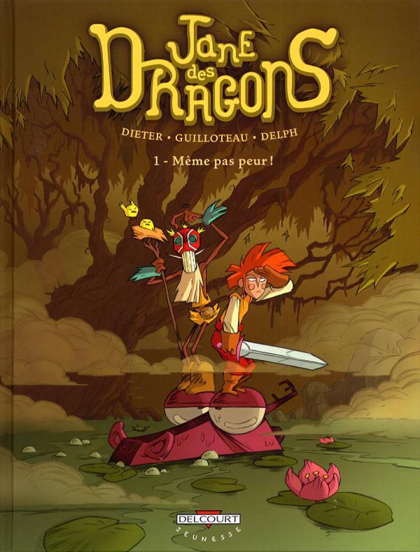 Jane des dragons T1 : Même pas peur ! (0), bd chez Delcourt de Dieter, Guilloteau, Delf