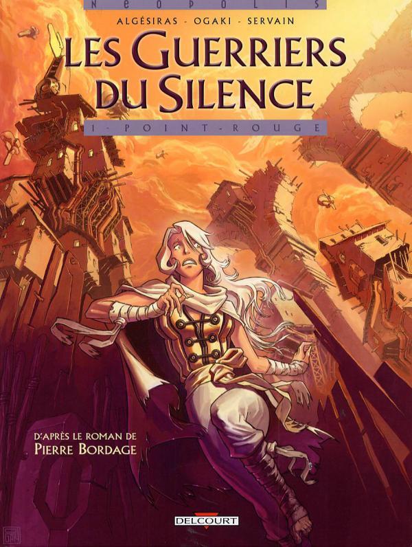 Les guerriers du silence T1 : Point rouge (0), bd chez Delcourt de Algésiras, Ogaki, Servain
