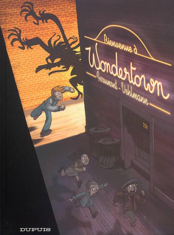 Wondertown T1 : Bienvenue à Wondertown (0), bd chez Dupuis de Vehlmann, Feroumont, Sechi, Coopman