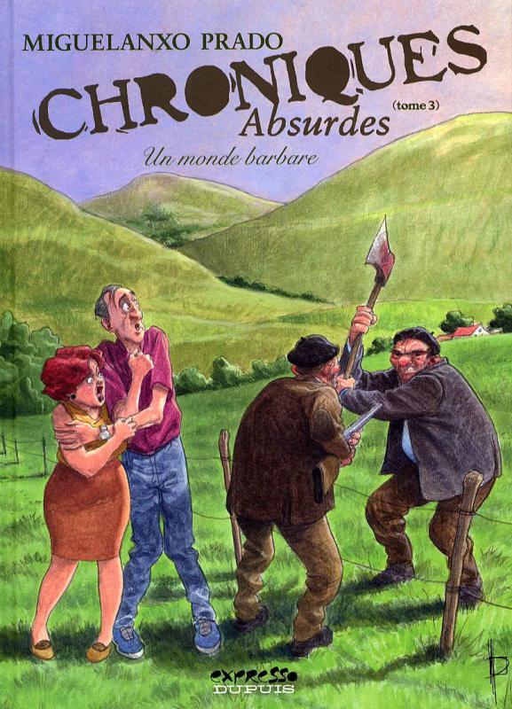 Chroniques absurdes T3 : Un monde barbare (0), bd chez Dupuis de Prado
